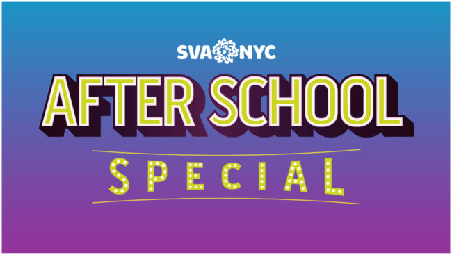 School of Visual Arts: After School Special! @ SVA Theatre | New York | New York | United States